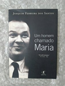 Um Homem Chamado Maria - Joaquim Ferreira dos Santos