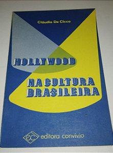Hollywood na cultura brasileira - Claudio de Cicco
