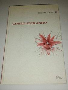 Corpo estranho - Adriana Lunardi