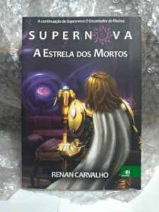 Supernova: A Estrela dos Mortos - Renan Carvalho