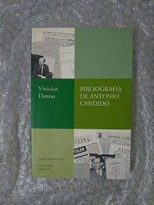 Bibliografia de Antonio Candido - Vinicius Dantas