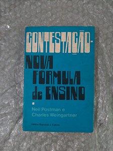 Contestação Nova Fórmula de Ensino - Neil Postman e Charles Weingartner