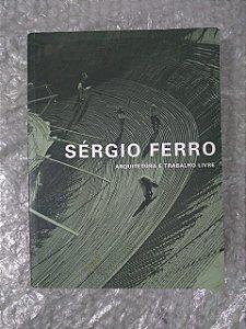 Arquitetura e Trabalho Livre - Sérgio Ferro