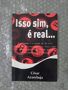 Isso Sim, é real... - César Azambuja