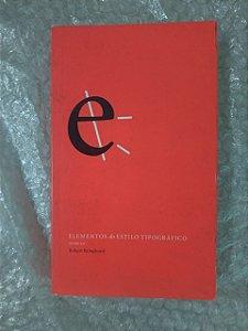 Elementos do Estilo Tipográfico - Robert Bringhurst