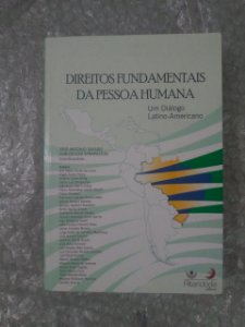 Direito Fundamentais da Pessoa Humana - José Antonio Savaris e Carlos Luiz Strapazzon (Coordenadores)