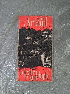 O Teatro e Seu Duplo - Antonin Artaud