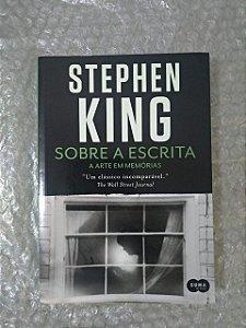 Sobre a Escrita A Arte em Memórias - Stephen King