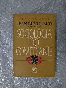 Sociologia do Comediante - Jean Duvignaud
