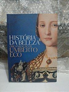 História da Beleza - Umberto Eco (Organização)