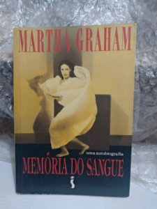 Memória do Sangue - Martha Graham