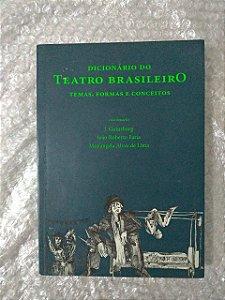 Dicionário do Teatro Brasileiro - J. Guinsburg, João Roberto Faria e Mariangela Alves de Lima