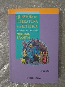 Questões de Literatura e de Estética - Mikhail Bakhtin
