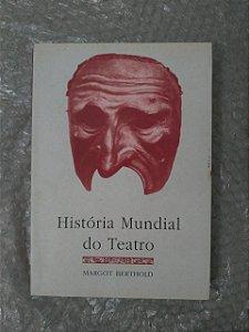 História Mundial do Teatro - Margot Berthold