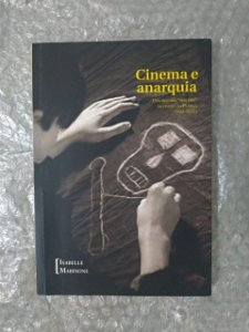 Cinema e Anarquia - Isabelle Marinone