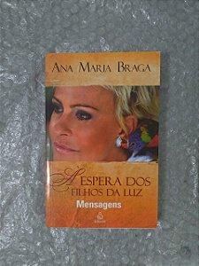 Á Espera dos Filhos da Luz - Ana Maria Braga