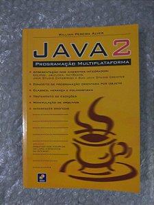 java 2 Programação Multiplataforma - William Pereira Alves