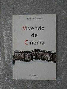 Vivendo de Cinema - Tony de Sousa