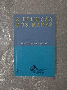 A Poluição dos Mares - Jean-Claude Lacaze