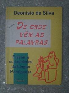 De Onde Vêm as Palavras - Deonísio da Silva