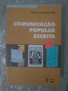 Comunicação Popular Escrita - Américo Pellegrini Filho