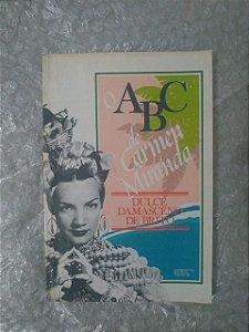 O ABC de Carmen Miranda - Dulce Damasceno de Brito