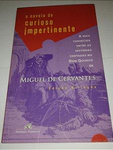 A novela do curioso impertinente - Miguel de Cervantes - Edição Bilingue