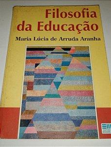 Filosofia da educação - Maria Lúcia de Arruda Aranha