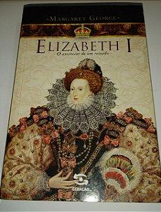 Elizabeth 1 - O anoitecer de um reinado - Margaret George