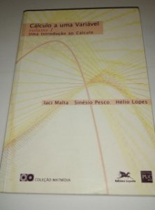 Cálculo A uma bvariável - volume 1 - Uma introdução ao cálculo - Iaci Malta