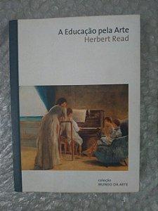 A Educação Pela Arte - Herbert Read