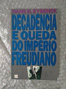 Decadência e Queda do Império Freudiano - Hans H. Eysenck