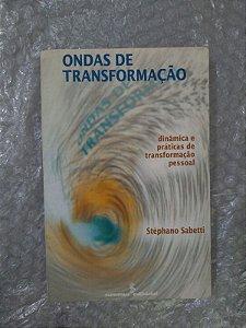 Ondas de Transformação - Stèphano Sabetti