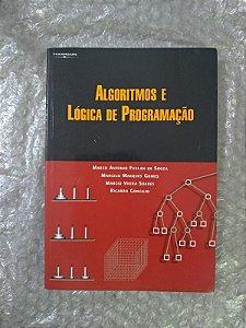 Algoritmos e Lógica de Programação - Marco Antonio Furlan de Souza, Entre Outros