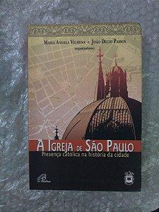 A Igreja de São Paulo - Maria Angela Vilhena E João Décio Passos (Organizadores)