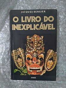 O Livro do Inexplicável - Jacques Bergier