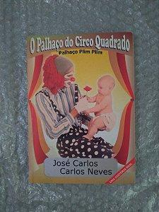O Palhaço do Circo Quadrado - José Carlos e Carlos Neves