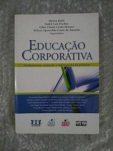 Educação Corporativa - Marisa Eboli, André Luiz Ficher, Entre Outros