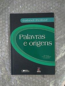 Palavras e Origens - Gabriel Perissé