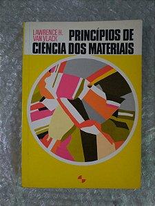 Princípios de Ciência dos Materiais - Lawrence H. Van Vlack