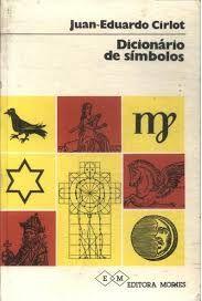Dicionário de Símbolos - Jean-Eduardo Cirlot