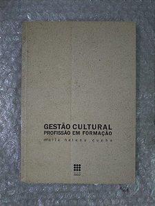 Gestão Cultural Profissão em Formação - Maria Helena Cunha