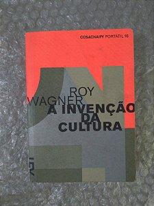 A Invenção da Cultura - Roy Wagner (Cosac Naify)