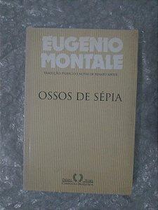 Ossos de Sépia - Eugenio Montale