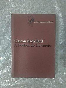 A Poética do Devaneio -  Gaston Bachelard