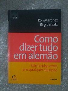 Como Dizer Tudo em Alemão - Ron Martinez e Birgit Braatz