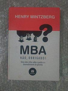 Mba? Não Obrigado - Henry Mintzberg