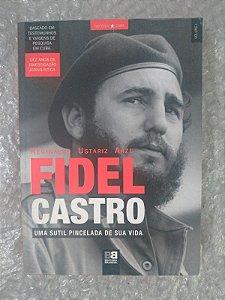 Fidel Castro - Reginaldo Ustariz Arze - Uma sutil pincelada de sua vida