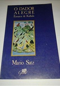 O dador alegre - Ensaios de Kabala - Mario Satz