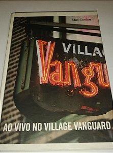 Ao vivo no Village Vanguard - Max Gordon - Cosacnaify